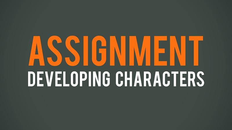 Assignment - Developing Characters