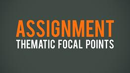 Assignment - Thematic Focal Points